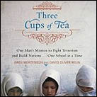 Three Cups of Tea : One Man's Mission to Fight Terrorism and Build Nations . . . One School at a Time