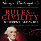 George Washington's Rules of Civility & Decent Behavior in Company and Conversation